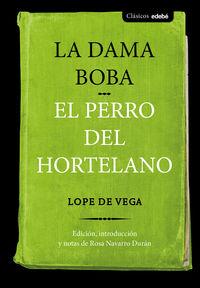 DAMA BOBA, LA / PERRO DEL HORTELANO, EL