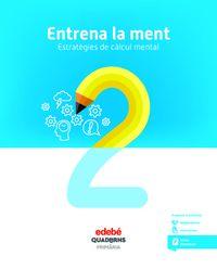 EP 2 - ENTRENA LA MENT - ESTRATEGIES DE CALCUL MENTAL 2