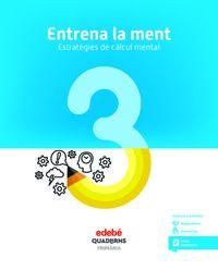 EP 3 - ENTRENA LA MENT - ESTRATEGIES DE CALCUL MENTAL 3