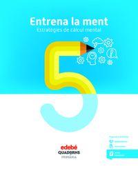 EP 5 - ENTRENA LA MENT - ESTRATEGIES DE CALCUL MENTAL 5