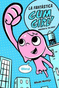 GUM GIRL! 1 - MASTEGA EL TEU DESTI