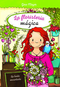 FLORISTERIA MAGICA, LA 5 - LA BODA ENCANTADA