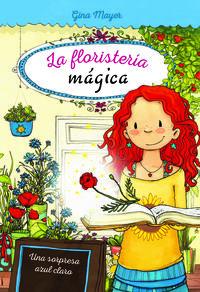 FLORISTERIA MAGICA, LA 6 - UNA SORPRESA AZUL CLARO