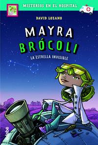 MAYRA BROCOLI 2 - LA ESTRELLA INVISIBLE