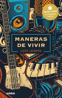 Maneras De Vivir (premio Edebe Literatura Juvenil 2020) - Luis Leante
