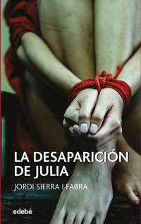 La desaparicion de julia - Jordi Sierra I Fabra