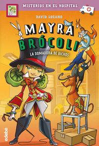 MAYRA BROCOLI 4 - LA DOMADORA DE BICHOS