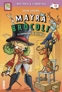 MAYRA BROCOLI 4 - LA DOMADORA DE BESTIOLES