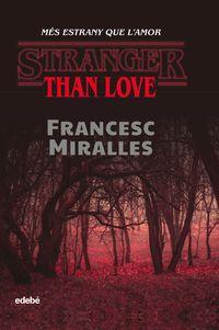 STRANGER THAN LOVE - MES ESTRANY QUE L'AMOR