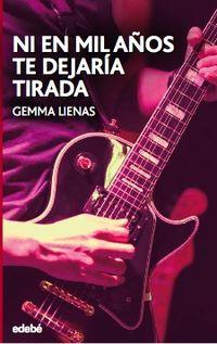ni en mil años te dejaria tirada - Gemma Lienas Masset