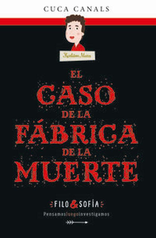 FILO & SOFIA 2 - EL CASO DE LA FABRICA DE LA MUERTE