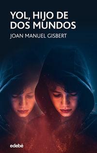 yol, hijo de dos mundos - Joan Manuel Gisbert