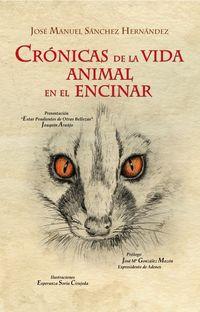 CRONICAS DE LA VIDA ANIMAL EN EL ENCINAR - EN LAS DEHESAS DEL CAMPO ARAÑUELO