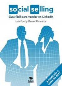 Social Selling: Guía Fácil Para Vender En Linkedin. (actualizado A Likendin 2017) - Daniel Ronceros Luis Font