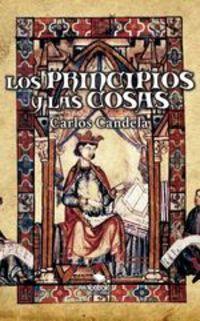 Los Principios Y Las Cosas - Carlos Candela