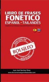 Libro De Frases De Bolsillo Fonético Español-Tailandés Y Tailandés-Español - Juan José Sánchez Pérez