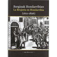 SORGINAK HONDARRIBIAN / BRUJERIA EN HONDARRIBIA, LA (1611-1826)
