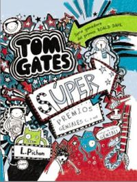 Tom Gates - Super Premios Geniales (. .. O No) - Liz Pichon