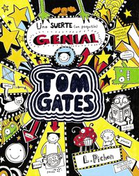 Tom Gates - Una Suerte (un Poquitin) Genial - Liz Pichon