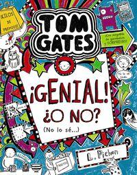 Tom Gates - ¡genial! ¿o No? (no Lo Se. .. ) - Liz Pichon