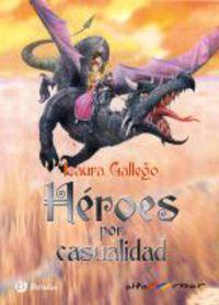 Heroes Por Casualidad - Laura Gallego