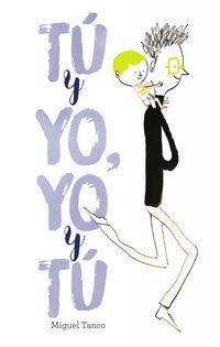 Tu Y Yo, Yo Y Tu - Miguel Tanco