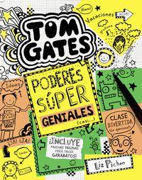 Tom Gates - Poderes Super Geniales (casi. .. ) - Liz Pichon