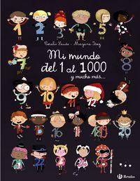 Mi Mundo Del 1 Al 1000 Y Mucho Mas. .. - Coralie Saudo / Mayana Itoiz (il. )