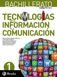 Bach 1 - Tecnologias De La Informacion Y La Comunicacion - Codigo Bruño - Aa. Vv.