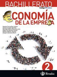 Bach 2 - Economia De La Empresa - Codigo Bruño (pv, Nav, Lrio, C. Val, Mad, And, Ara, Ast, Can, Cant, Cyl, Clm, Ceu, Ext, Gal, Mel, Mur) - Aa. Vv.