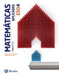 ESO 4 - MATEMATICAS (APLICADAS) - CODIGO BRUÑO (PV, NAV, LRIO, C. VAL, MAD, ARA, AST, CAN, CANT, CYL, CLM, CEU, EXT, GAL, MEL, MUR)