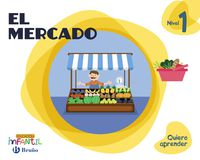 3 Años - Nivel 1 - El Mercado - Quiero Aprender (pv, Nav, Lrio, C. Val, Mad, And, Ara, Ast, Can, Cant, Cyl, Clm, Ceu, Ext, Gal, Mel, Mur) - Aa. Vv.