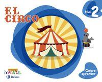 4 Años - Nivel 2 - El Circo - Quiero Aprender (pv, Nav, Lrio, C. Val, Mad, And, Ara, Ast, Can, Cant, Cyl, Clm, Ceu, Ext, Gal, Mel, Mur) - Aa. Vv.