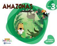 5 Años - Nivel 3 - El Amazonas - Quiero Aprender (pv, Nav, Lrio, C. Val, Mad, And, Ara, Ast, Can, Cant, Cyl, Clm, Ceu, Ext, Gal, Mel, Mur) - Aa. Vv.
