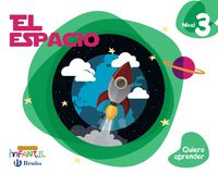 5 Años - Nivel 3 - El Espacio - Quiero Aprender (pv, Nav, Lrio, C. Val, Mad, And, Ara, Ast, Can, Cant, Cyl, Clm, Ceu, Ext, Gal, Mel, Mur) - Aa. Vv.