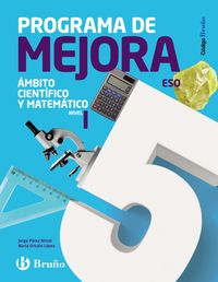 ESO 2 - PROG. MEJORA AMBITO CIENTIFICO Y MATEMATICO I - CODIGO BRUÑO (PV, NAV, LRIO, C. VAL, MAD, AND, ARA, AST, CAN, CANT, CYL, CLM, CEU, EXT, GAL, MEL, MUR)