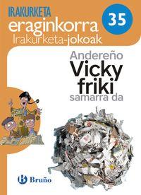 LH 3 / 4 - ANDEREÑO VICKY FRIKI SAMARRA DA - KOAD IRAKURKETA JOKOAK
