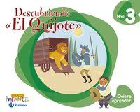 "5 AÑOS - QUIERO APRENDER NIVEL 3 DESCUBRIENDO ""EL QUIJOTE"" (AND, ARA, AST, CAN, CANT, CYL, CLM, CEU, MEL, EXT, GAL, MAD, MUR, NAV, PV, C. VAL)"