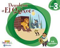 """5 Anys - Nivell 3 - Vull Aprendre (c. Val) - Descobrint """"el Quixot"""" - Rosa Mª Aparicio Nogues / Carmen Mancha Garcia-Rosado / Rosa Ramos Dominguez"""