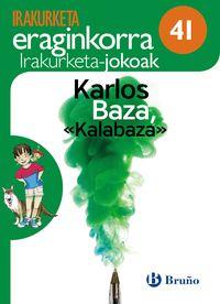 """LH 5 / 6 - KARLOS BAZA, """"KALABAZA"""" - IRAKURKETA JOKOA"""