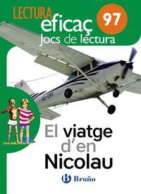 EP 5 / 6 - VIATGE D'EN NICOLAU, EL (CAT) - JOC DE LECTURA