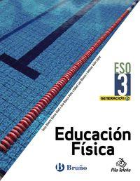 ESO 3 - EDUCACION FISICA - GENERACION B (AND, ARA, AST, CAN, CANT, CYL, CLM, CEU, C. VAL, EXT, GAL, LRIO, MAD, MEL, MUR, NAV, PV)