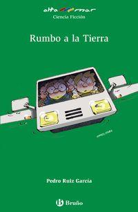 Rumbo A La Tierra - Pedro Ruiz Garcia / Francesc Rovira (il. )