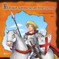 La Princesa, San Jorge Y La Rosa, El dragon - Jordi Sierra I Fabra