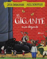 El gigante mas elegante - Julia Donaldson / Axel Scheffler (il. )