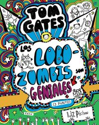 Tom Gates - Los Lobozombis Son Geniales (y Punto) - Liz Pichon
