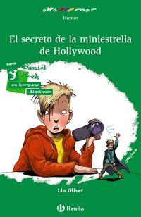 Daniel Rock Y El Secreto De La Miniestrella De Hollywood - Lin Oliver / Alejandro O'keeffe (il. )