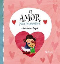 El amor para pequeñitos - Christiane Engel