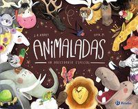 Animaladas - Un Abecedario Especial - J. R. Barat / Manuela Lopez Garcia (il. )