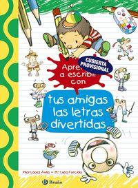 Sigue Aprendiendo Con Tus Amigas Las Letras Divertidas - Pilar Lopez Avila / Emma Rubio / M. ª Luisa Torcida (il. )